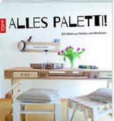 Paletti!: Möbel aus Paletten